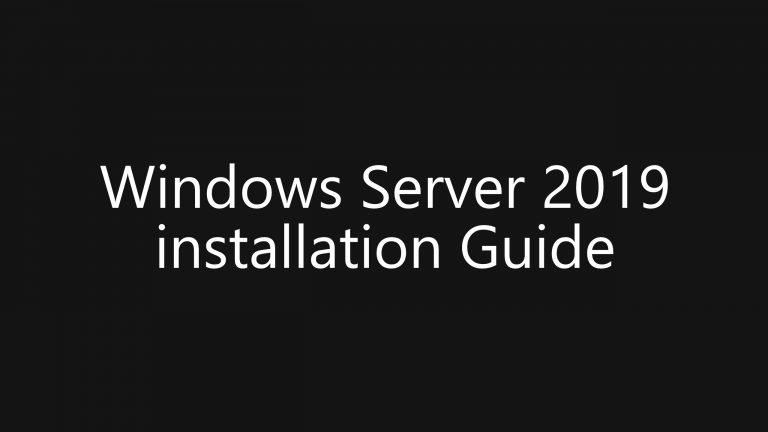 Windows Server 2019 Install Guide